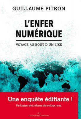 """""""L'enfer numérique"""", le nouveau livre choc de Guillaume Pitron"""